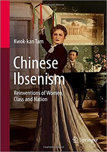 Chinese Ibsenism by Prof Kwok-kan Tam