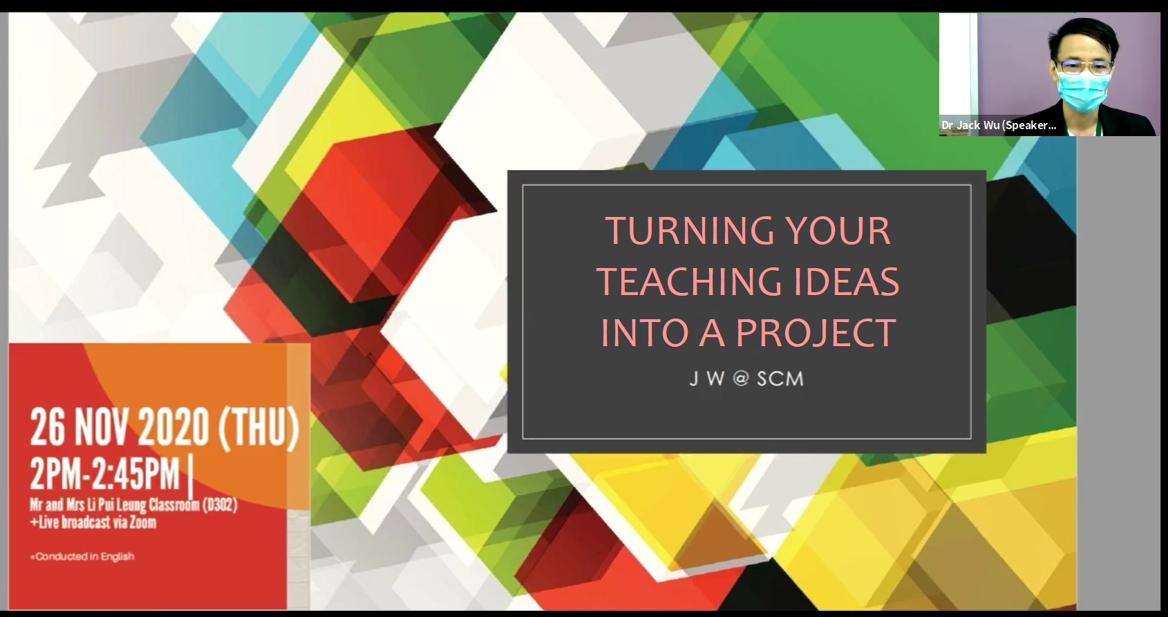 Dr Wu shares on 'Turning Your Teaching Ideas into a Project'.